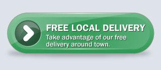 Free Local Delivery - Take advantage of our free delivery around town.